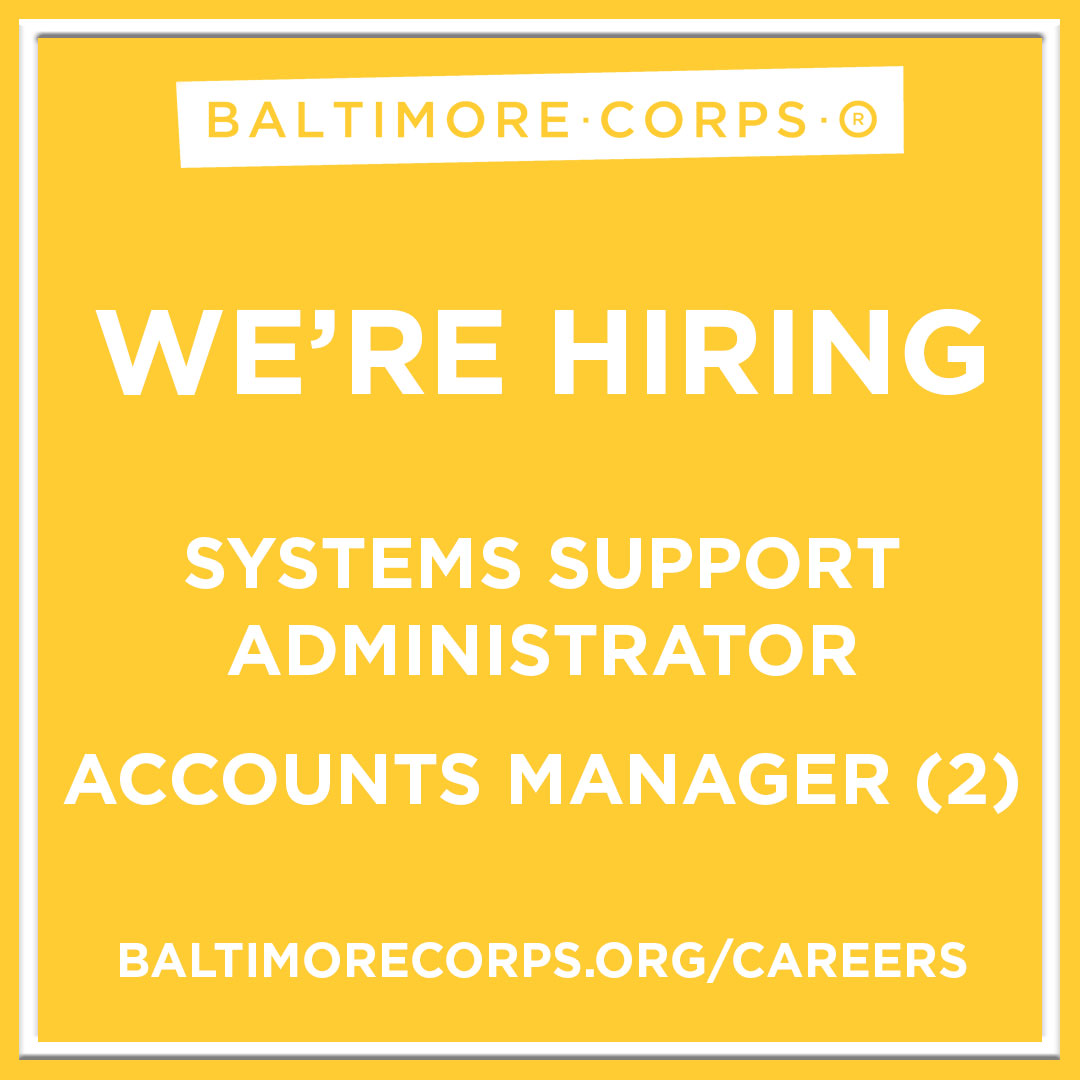 we are hiring systems support associate and accounts managers baltimorecorps dot org slash careers